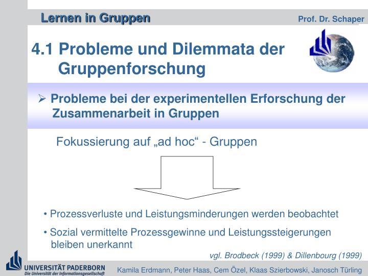 4.1 Probleme und Dilemmata der Gruppenforschung