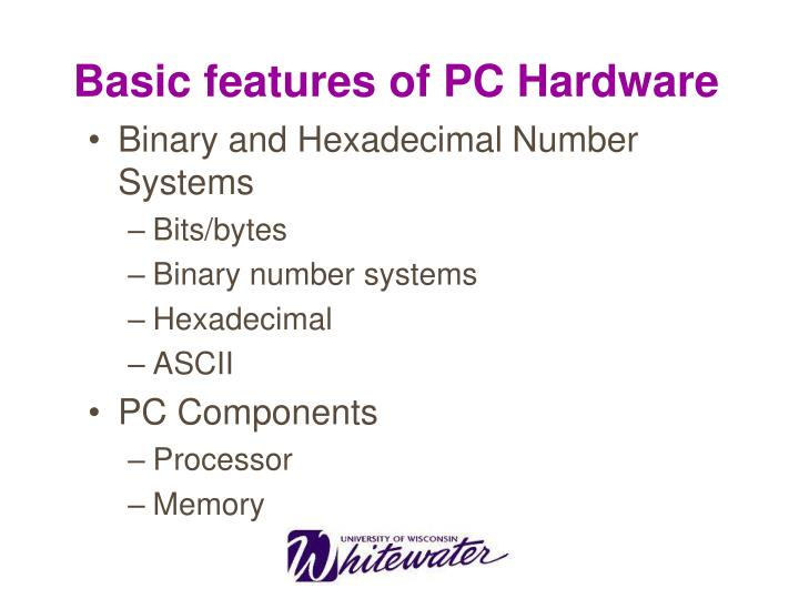 Basic features of PC Hardware