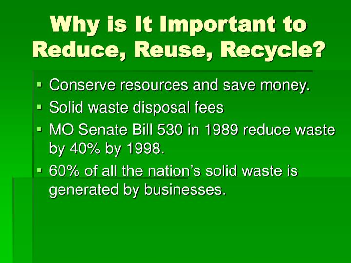 Why is it important to reduce reuse recycle