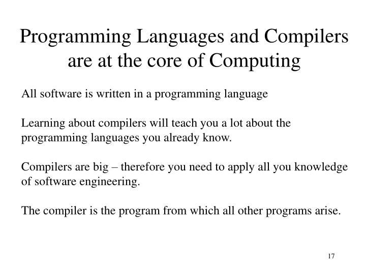 Programming Languages and Compilers are at the core of Computing