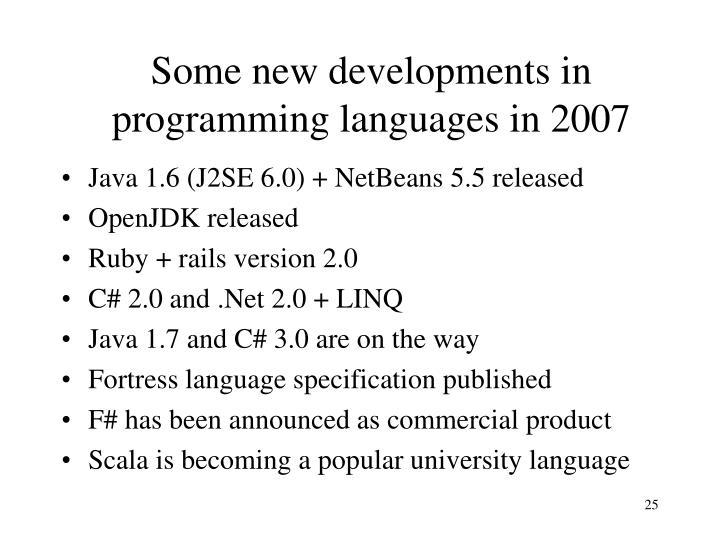Some new developments in programming languages in 2007