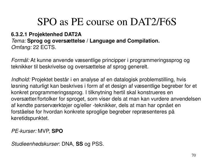SPO as PE course on DAT2/F6S