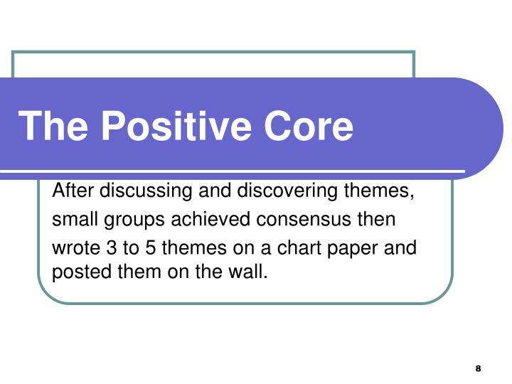 The Positive Core