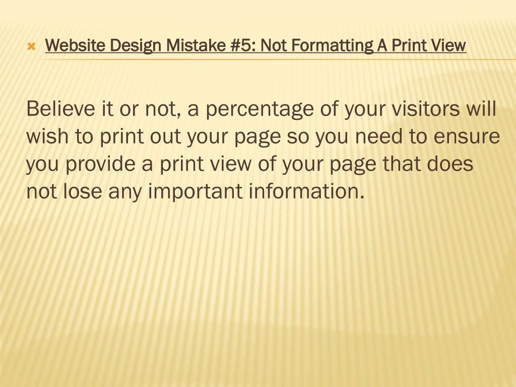 Website Design Mistake #5: Not Formatting A Print View