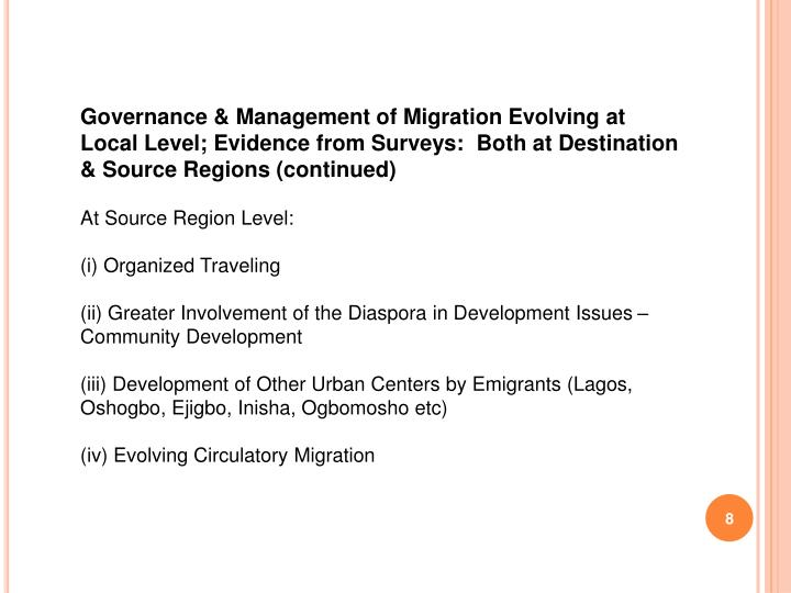 Governance & Management of Migration Evolving at Local Level; Evidence from Surveys:  Both at Destination & Source Regions (continued)
