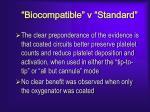 biocompatible v standard