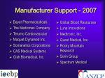 manufacturer support 2007