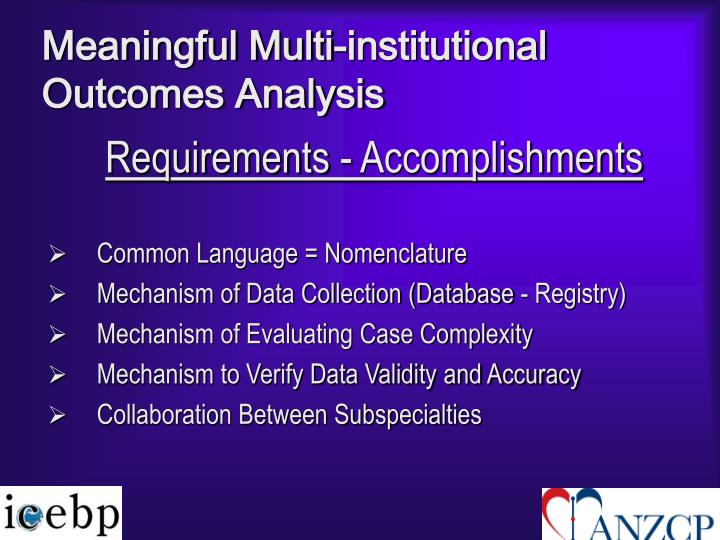 Meaningful Multi-institutional Outcomes Analysis