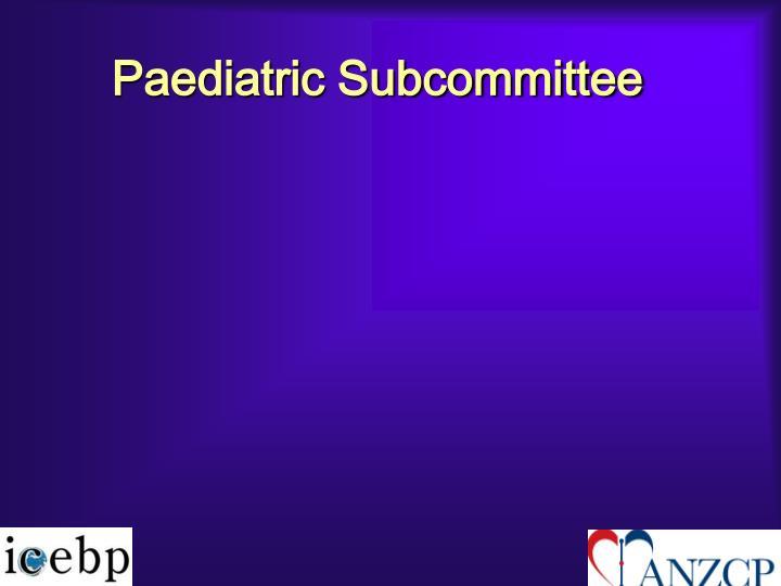 Paediatric Subcommittee