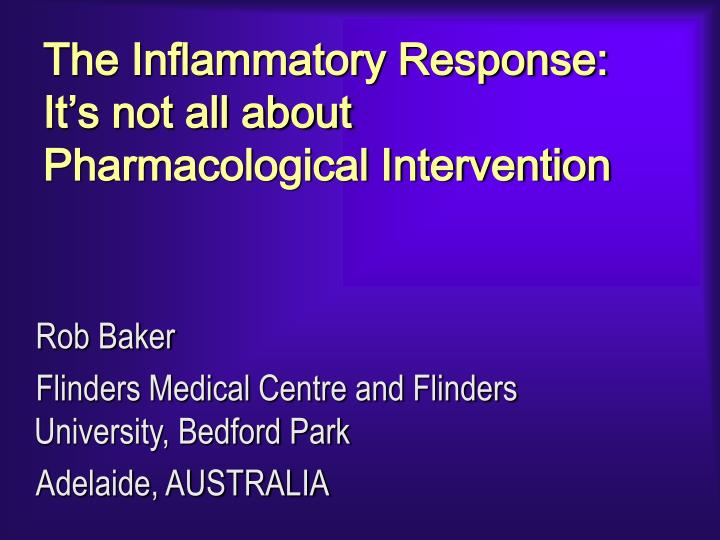The Inflammatory Response:  It's not all about Pharmacological Intervention