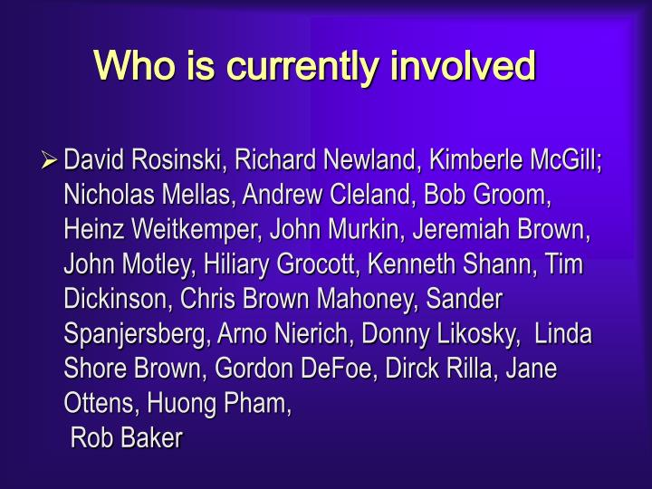 Who is currently involved