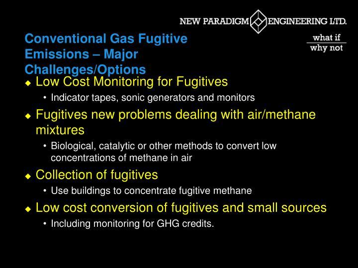 Conventional Gas Fugitive Emissions – Major Challenges/Options