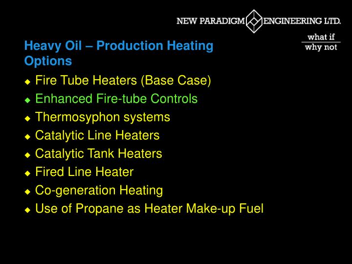 Heavy Oil – Production Heating Options