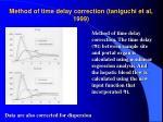 method of time delay correction taniguchi et al 1999