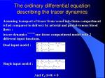 the ordinary differential equation describing the tracer dynamics