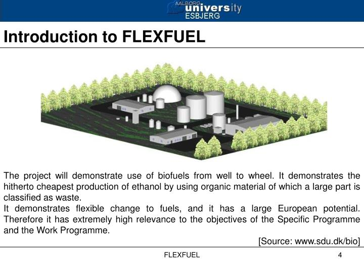 The project will demonstrate use of biofuels from well to wheel. It demonstrates the hitherto cheapest production of ethanol by using organic material of which a large part is classified as waste.
