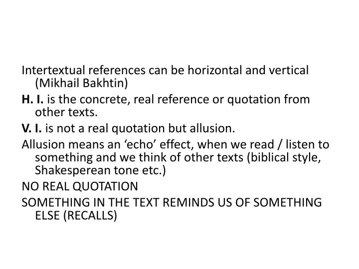 Intertextual references can be horizontal and vertical (