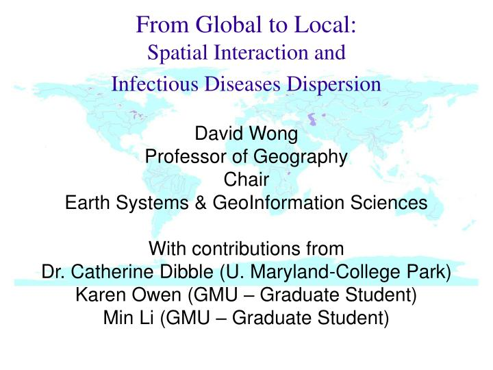 From global to local spatial interaction and infectious diseases dispersion