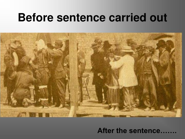 Before sentence carried out