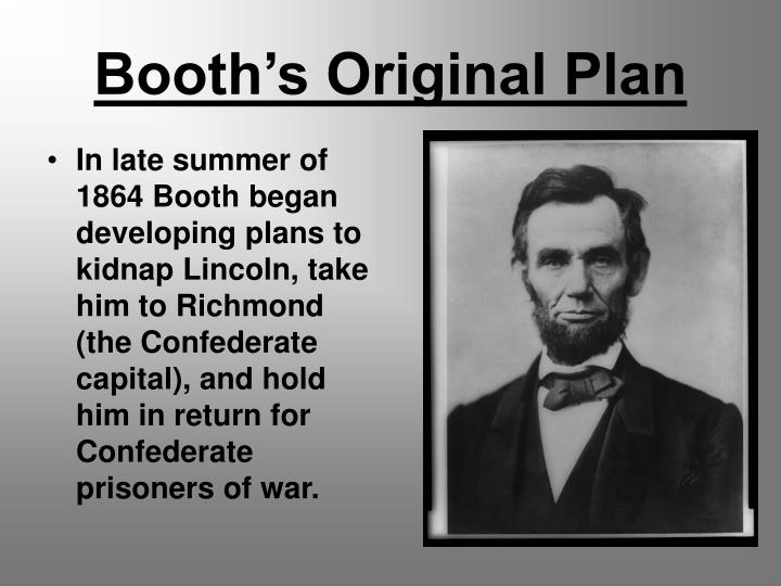 Booth's Original Plan