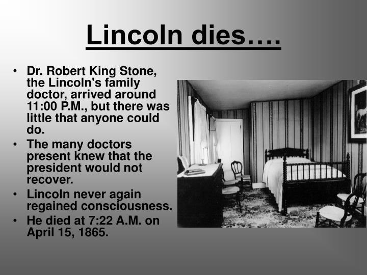Lincoln dies….