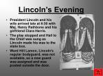 lincoln s evening