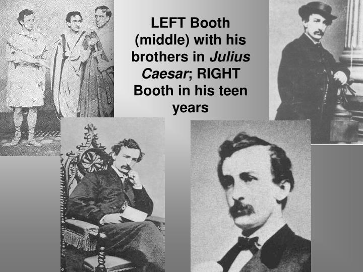 LEFT Booth (middle) with his brothers in
