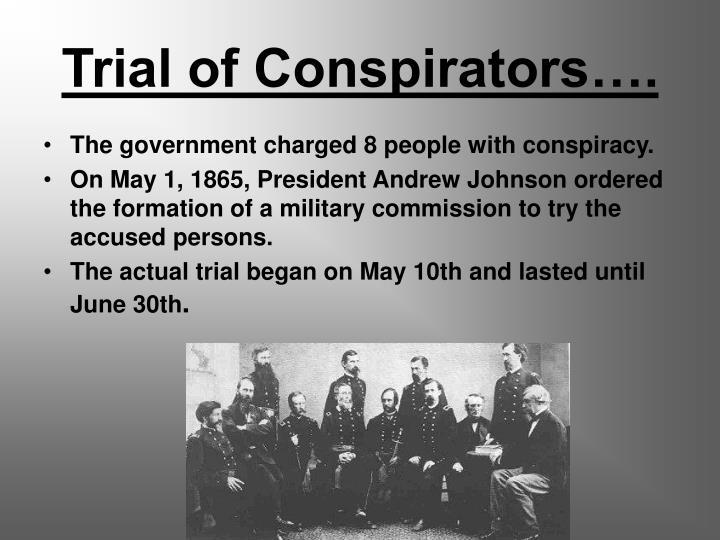 Trial of Conspirators….