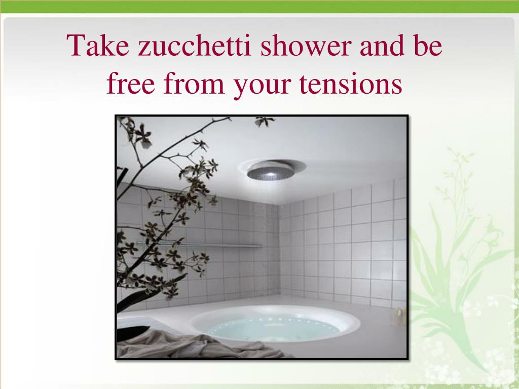 Take zucchetti shower and be free from your tensions