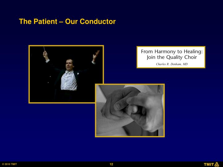 The Patient – Our Conductor