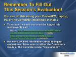 remember to fill out this session s evaluation