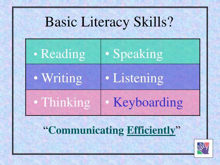 Basic Literacy Skills?