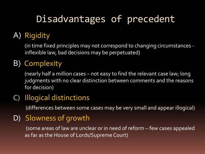 Disadvantages of precedent