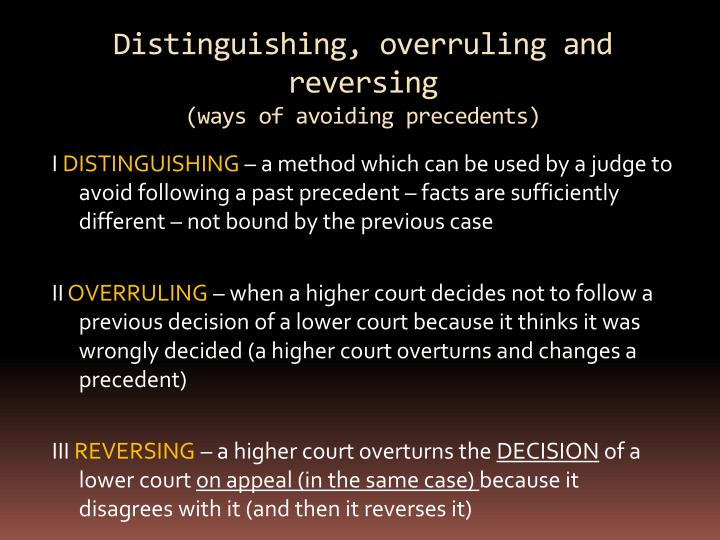 Distinguishing, overruling and reversing