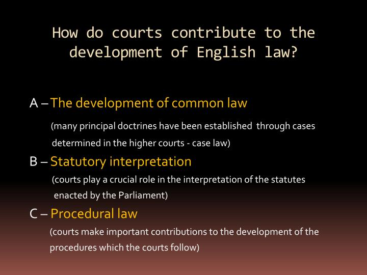 How do courts contribute to the development of English law?