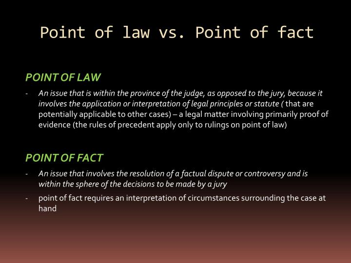 Point of law vs. Point of fact