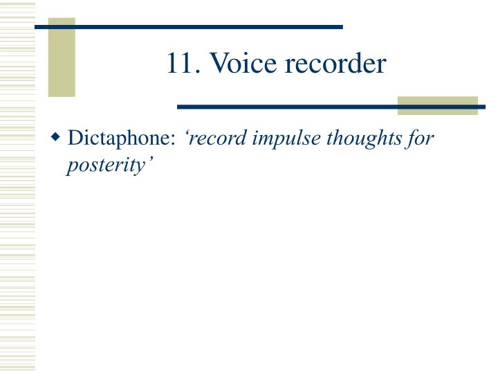 11. Voice recorder