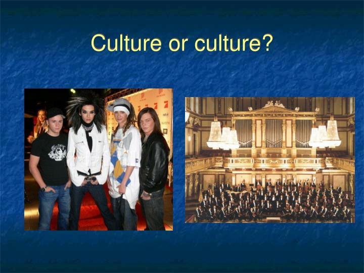 Culture or culture?
