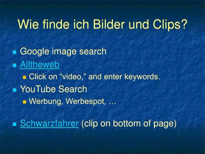 Wie finde ich Bilder und Clips?