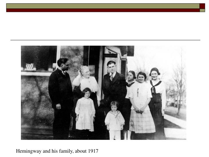 Hemingway and his family, about 1917