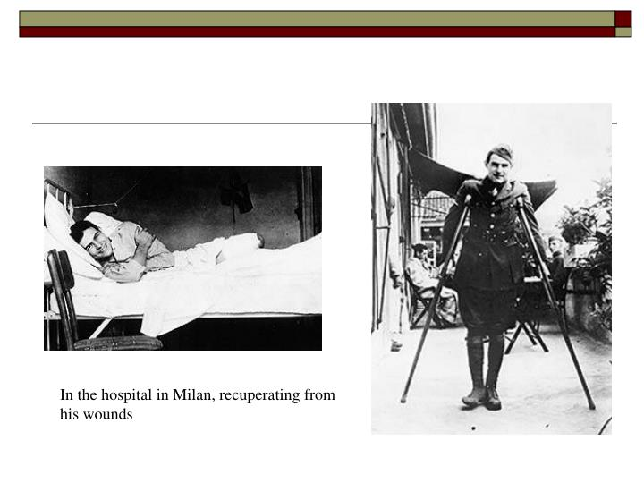 In the hospital in Milan, recuperating from his wounds