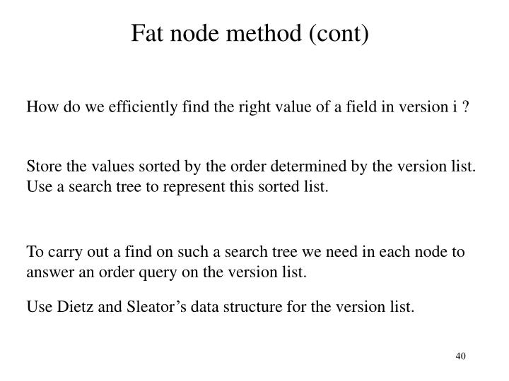 Fat node method (cont)