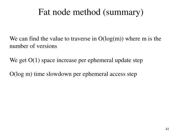 Fat node method (summary)