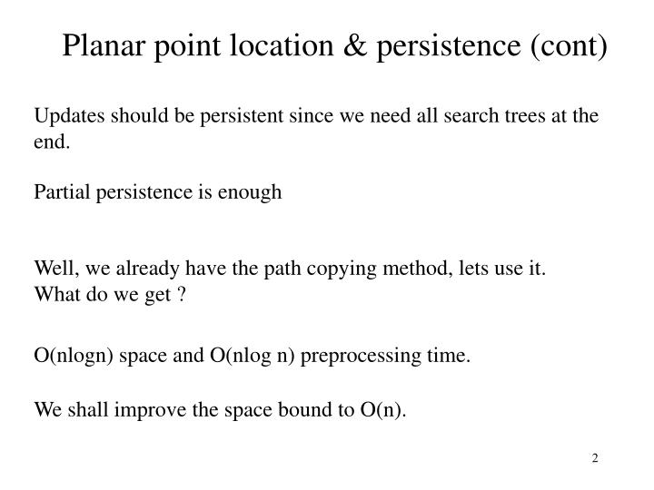 Planar point location persistence cont