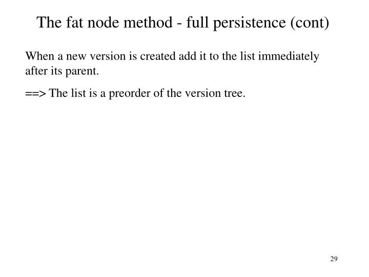 The fat node method - full persistence (cont)