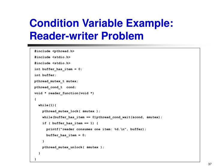 Condition Variable Example: Reader-writer Problem
