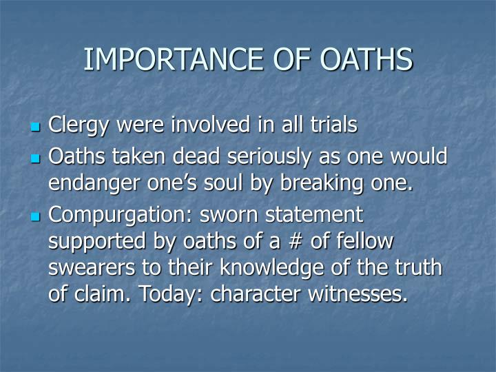 Importance of oaths