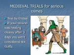 medieval trials for serious crimes