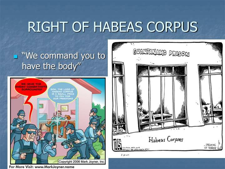 RIGHT OF HABEAS CORPUS