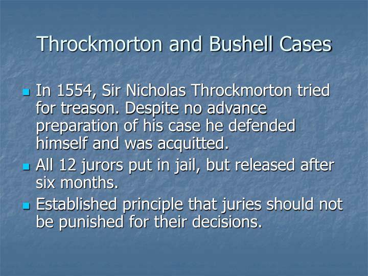 Throckmorton and Bushell Cases